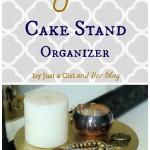 DIY Cake Stand Organizer