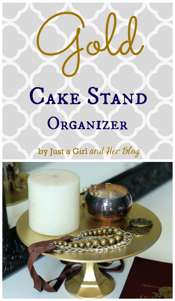 Gold Cake Stand Organizer by Just a Girl and Her Blog