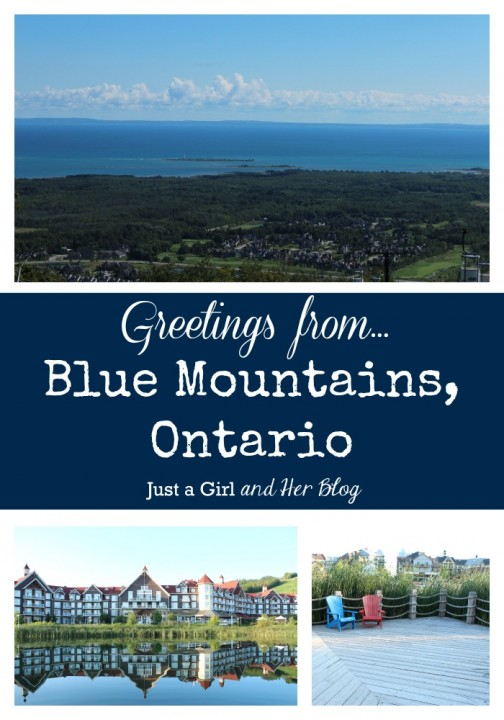 Greetings from Blue Mountains, Ontario, Just a Girl and Her Blog