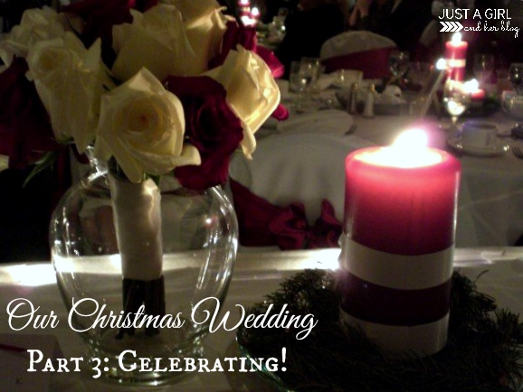 Our Christmas Wedding, Part 3 by Just a Girl and Her Blog