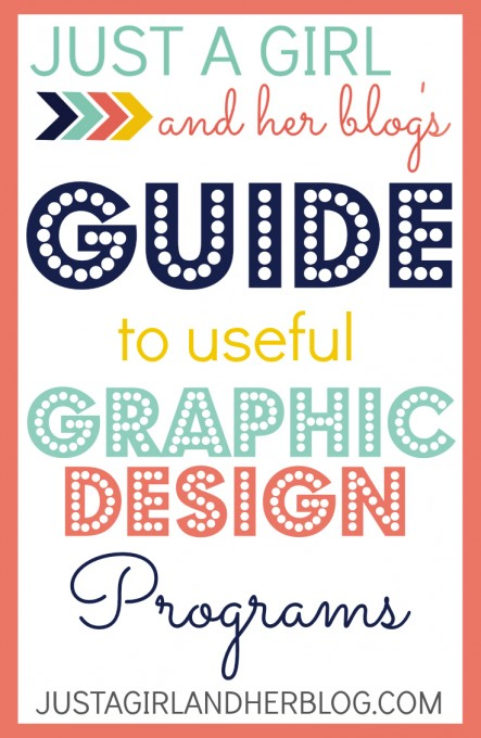 Just A Girl And Her Blogs Guide To Useful Graphic Design Programs At JustAGirlAndHerBlog