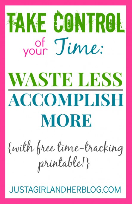 Take Control of Your Time by Just a Girl and Her Blog