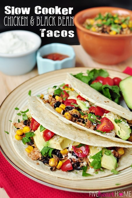 Five Heart Home Slow Cooker Chicken Black Bean Tacos