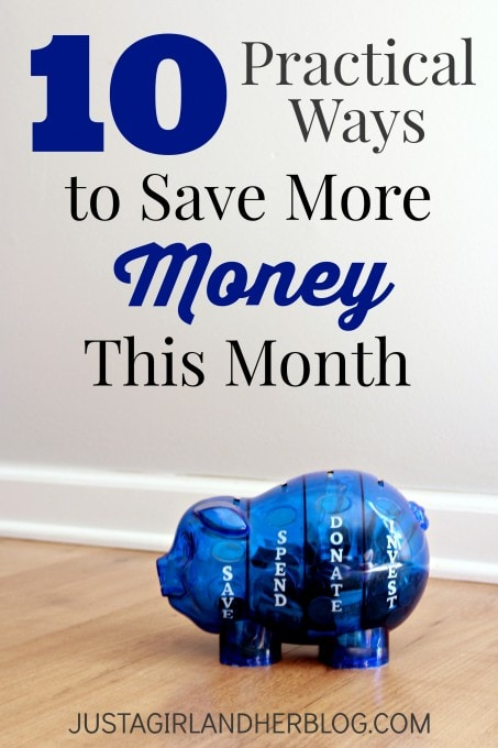 10 Practical Ways to Save More Money this Month | JustAGirlAndHerBlog.com