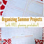 Organizing Summer Projects {with FREE planning printables!}