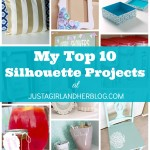 My Top 10 Silhouette Projects {and Special Promotion!}