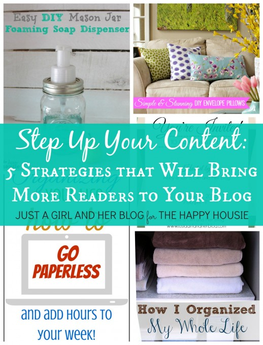 Step Up Your Content   Just a Girl and Her Blog for The Happy Housie