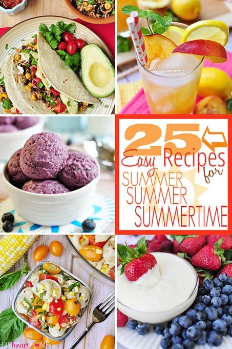 25 Easy Recipes for Summertime {Five Heart Home}