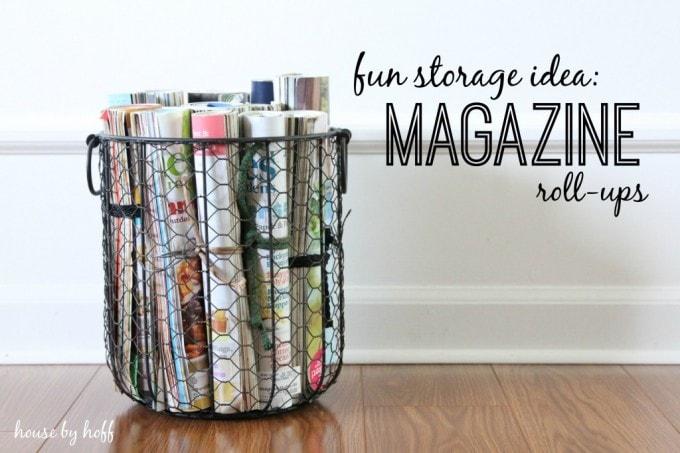 Fun Storage Idea: Magazine Roll-Ups {House by Hoff}