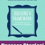Building a Framework: Success Stories at JustAGirlAndHerBlog.com