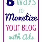 5 Ways to Monetize Your Blog With Ads