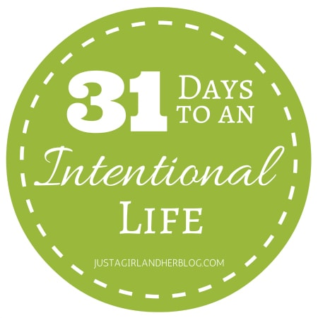 31 Days to an Intentional Life | JustAGirlAndHerBlog.com