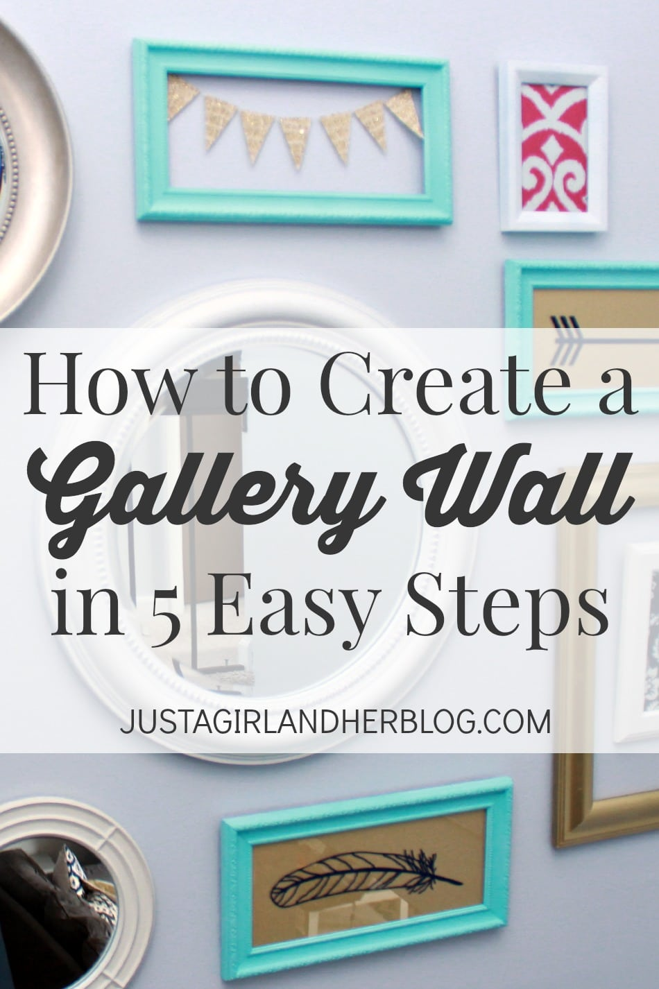 how to create a gallery wall in 5 easy steps just a girl and her blog. Black Bedroom Furniture Sets. Home Design Ideas