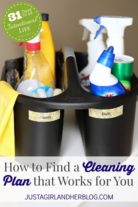 How to Find a Cleaning Plan that Works for You | JustAGirlAndHerBlog.com