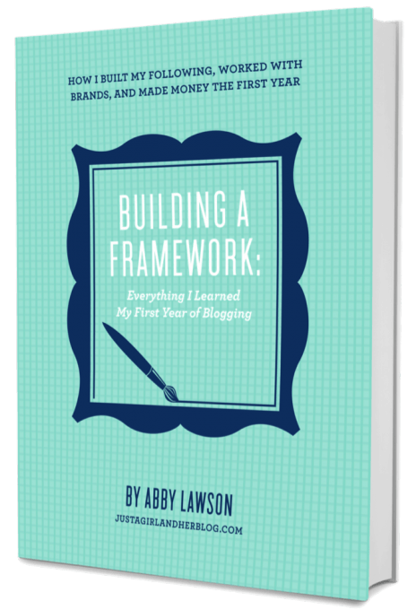 Building a Framework: Everything I Learned My First Year of Blogging | JustAGirlAndHerBlog.com