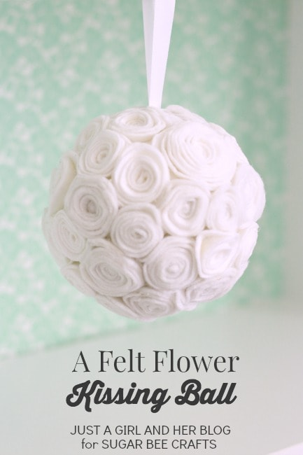Felt Flower Kissing Ball | Just a Girl and Her Blog for Sugar Bee Crafts