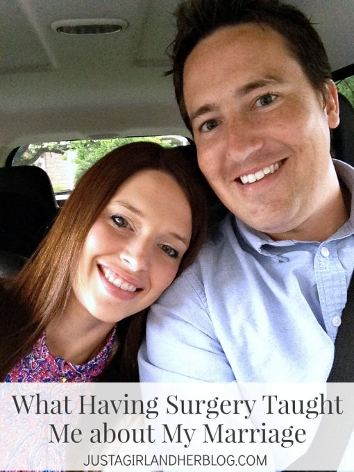 What Having Surgery Taught Me about My Marriage | JustAGirlAndHerBlog.com