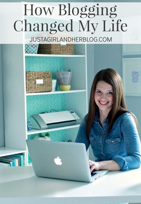 How Blogging Changed My Life | JustAGirlAndHerBlog.com