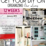 Get Your DIY On: Organizing Our Lives