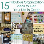15 Organization Ideas to Get Your Life in Order