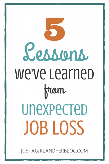5 Lessons We've Learned from Unexpected Job Loss | JustAGirlAndHerBlog.com