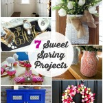 7 Sweet Spring Projects
