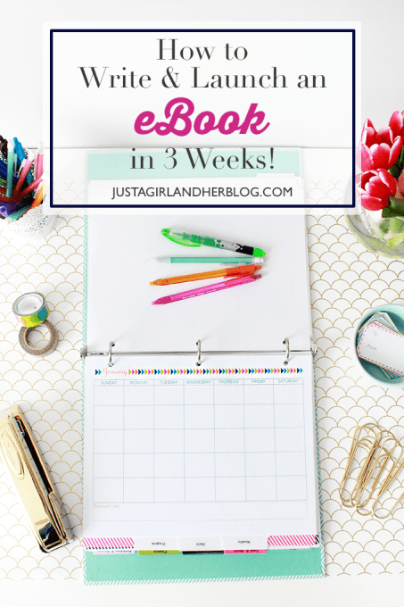 How to Launch an eBook in 3 Weeks | JustAGirlAndHerBlog.com