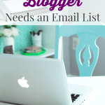 5 Reasons Every Blogger Needs an Email List