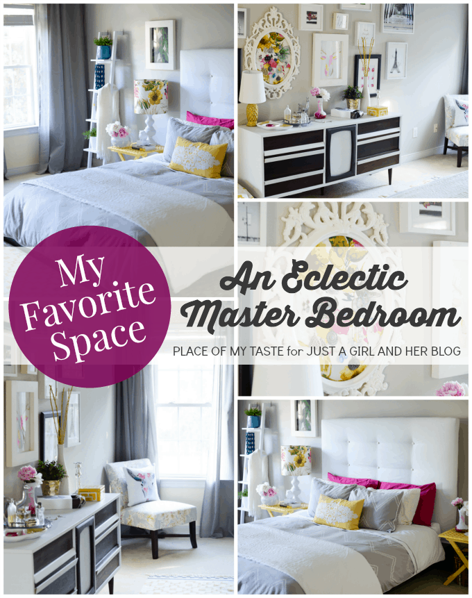 My Favorite Space An Eclectic Master Bedroom By Place Of My Taste Just A Girl And Her Blog
