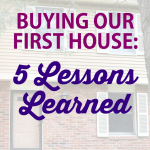 Buying Our First House: 5 Lessons Learned | JustAGirlAndHerBlog.com
