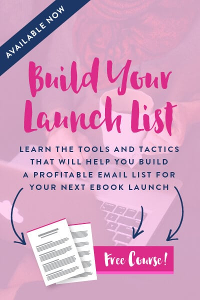 Learn the tools and tactics that will help you build a profitable email list for your next ebook launch!