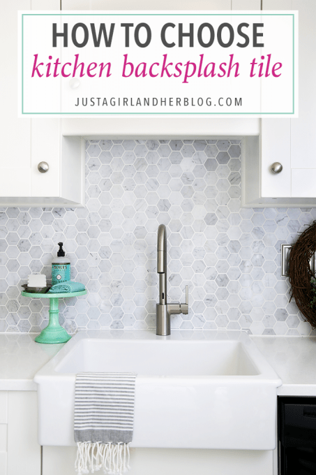 Choosing Kitchen Backsplash Tile Just A Girl And Her Blog