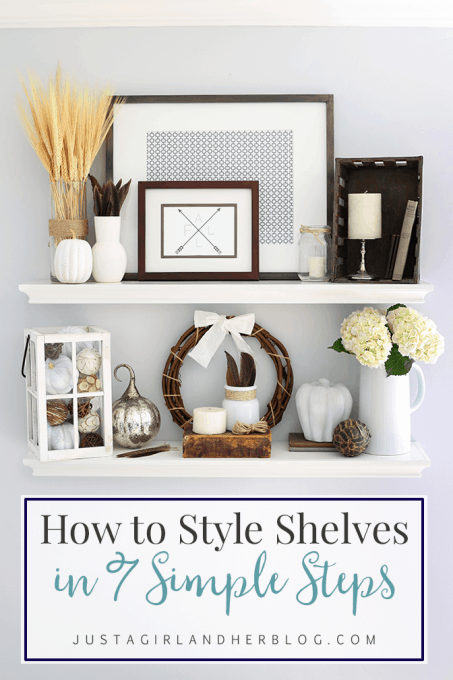 How to Style Shelves in 7 Simple Steps | JustAGirlAndHerBlog.com