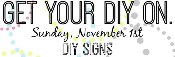 Get Your DIY On DIY Signs