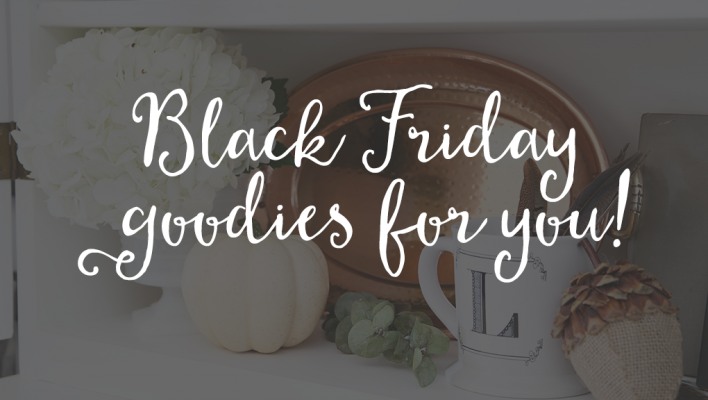 Black Friday Goodies for YOU!