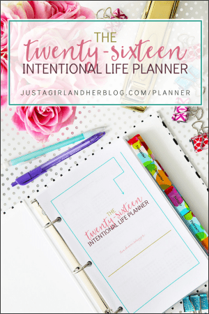 The 2016 Intentional Life Planner | JustAGirlAndHerBlog.com