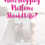 What Blogging Platform Should I Use?