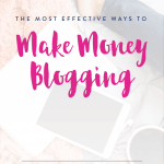 The Most Effective Ways to Make Money Blogging