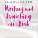 Essential Tools for Writing and Launching an eBook