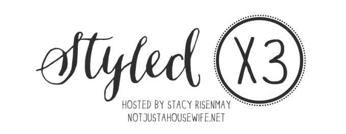 Styled x3 with Stacey Risenmay of Not Just a Housewife