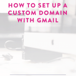 How to Set Up a Custom Domain Email Address with Gmail