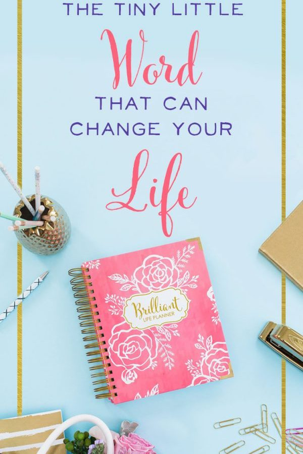 Who knew that one tiny word could change your life?! It's true! I feel like this post was written just for me! Click through to the post to read more!