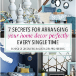 7 Secrets for Arranging Your Home Decor Perfectly Every Time