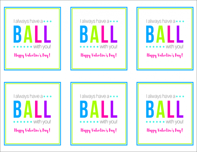 Holiday and Party- Free Printable Valentines, I Always Have a Ball with You Valentines, Brightly Colored Valentines, Boy Valentines, Girl Valentines, Valentine's Day Printables