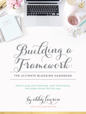 Building a Framework: The Ultimate Blogging Handbook | https://www.abbylawson.com/p/framework | start a blog, make money blogging, how to blog