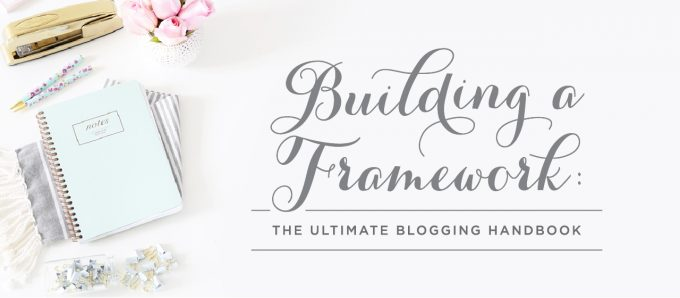 Building a Framework: The Ultimate Blogging Handbook, Blogging, Online Business, Start a Blog, Entrepreneur, Blogging Resources