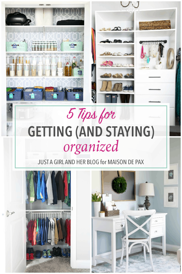 5 Tips for Getting (and Staying) Organized | Just a Girl and Her Blog for Maison de Pax