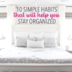 10 Simple Habits that Will Help You Stay Organized