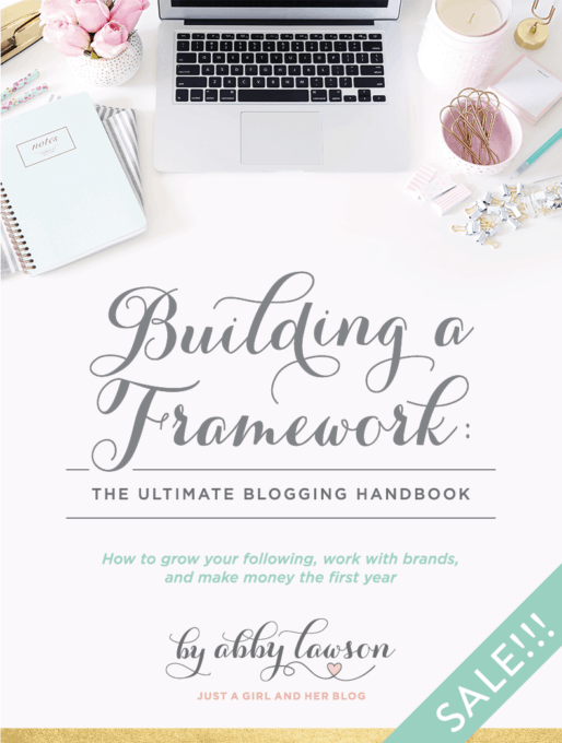 Building a Framework: The Ultimate Blogging Handbook | justagirlandherblog.com/framework