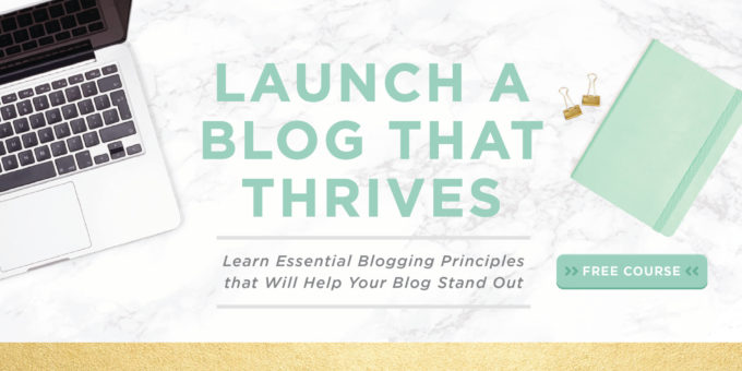 Launch a Blog that Thrives Course